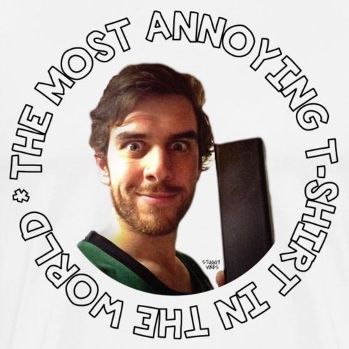 Most Annoying TShirt - Men's Premium T-Shirt