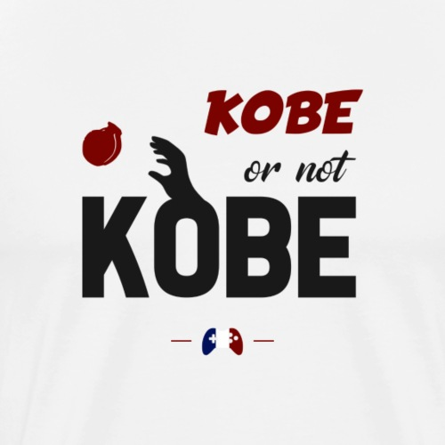 Kobe or not Kobe - T-shirt Premium Homme