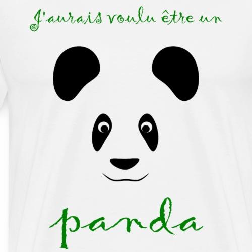 J'aurais voulu être un panda - Camiseta premium hombre