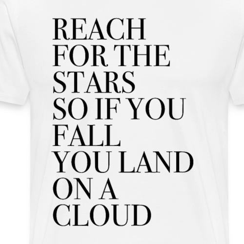 Greif nach den Sternen-Zitat - Männer Premium T-Shirt