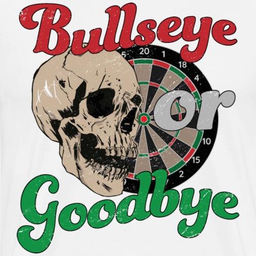 Bullsey or Goodbye - Männer Premium T-Shirt