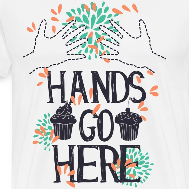 Hands go here - CUPCAKE