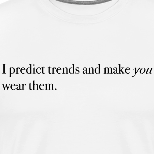 PREDICT TRENDS - Men's Premium T-Shirt