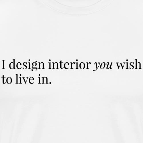 DESIGN INTERIOR - Men's Premium T-Shirt