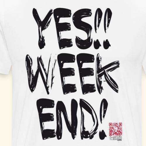 yes week end1 - Maglietta Premium da uomo