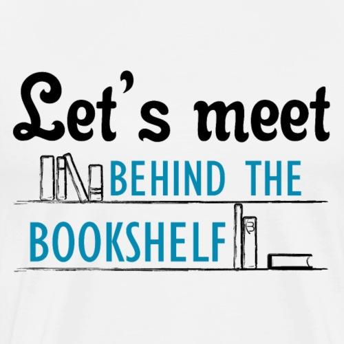 Let's meet the bookshelf - shirt- white - Men's Premium T-Shirt