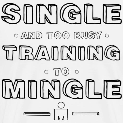 single and training - Men's Premium T-Shirt