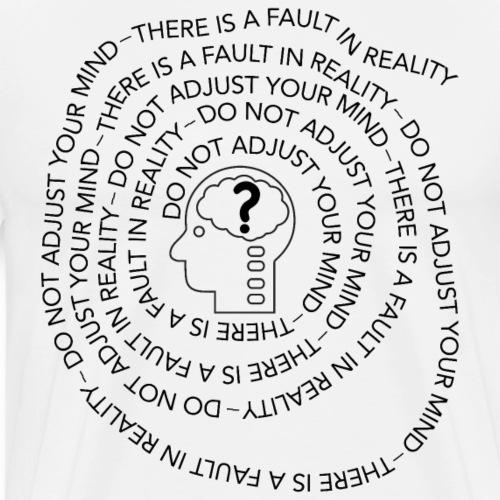 Do not adjust your mind - Men's Premium T-Shirt