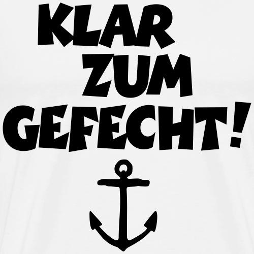 Klar zum Gefecht! Segeln Segler Segelspruch - Männer Premium T-Shirt