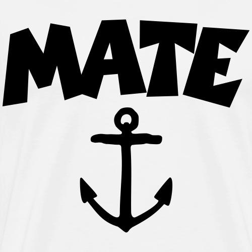 Mate Maat Anchor Segler Segeln - Männer Premium T-Shirt