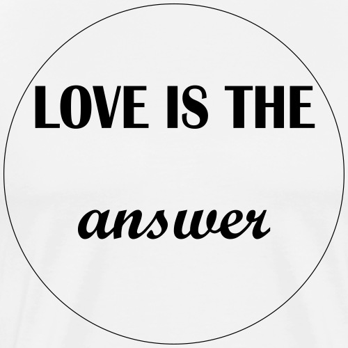 Love is the answer - Männer Premium T-Shirt