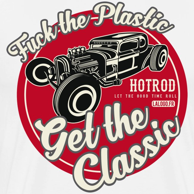 T-shirt Fuck the plastic, get the classic 4
