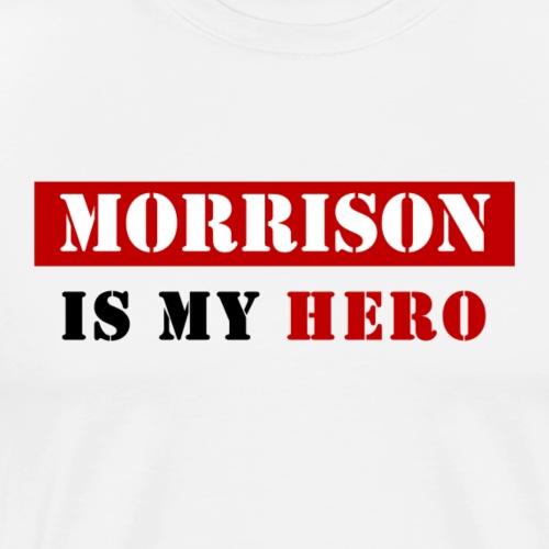 Morrisson is my Hero - T-shirt Premium Homme