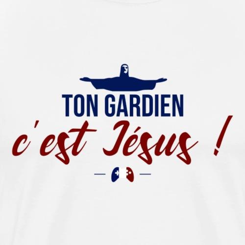 Ton gardien c'est Jésus ! - T-shirt Premium Homme