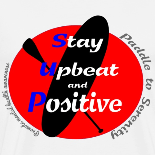 Stay upbeat and positive - Men's Premium T-Shirt