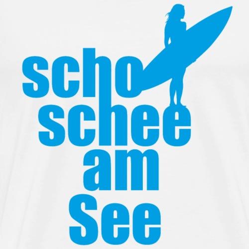 scho schee am See Surferin 02 - Männer Premium T-Shirt