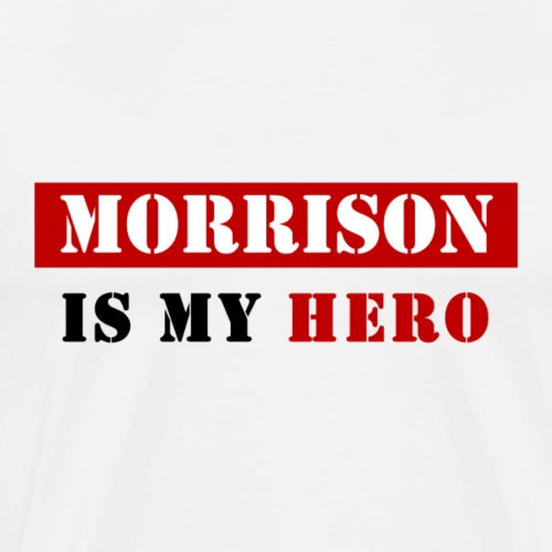 Morrisson is my Hero - T-shirt Premium Homme