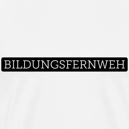 Bildungsfernweh   Schwarz - Männer Premium T-Shirt