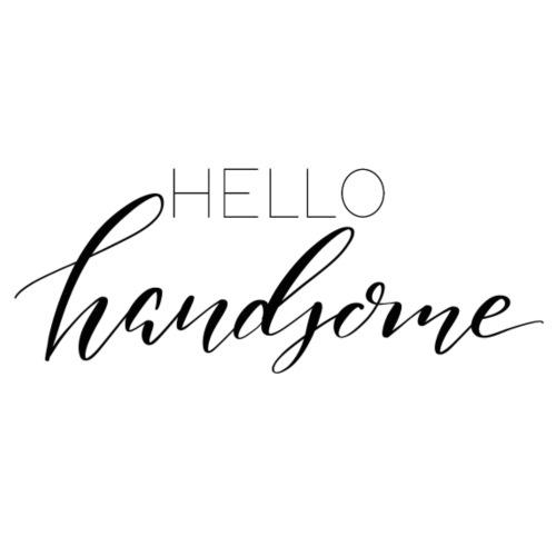 Hello handsome - Männer Premium T-Shirt
