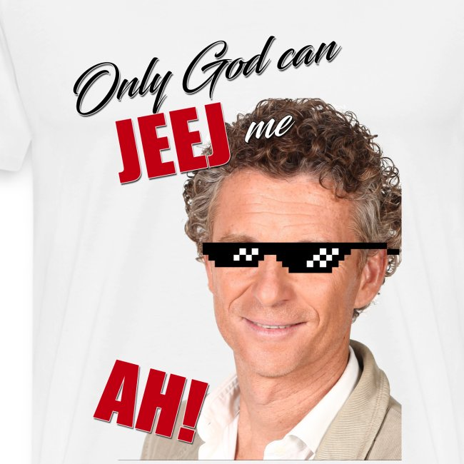 Only god can jeej me