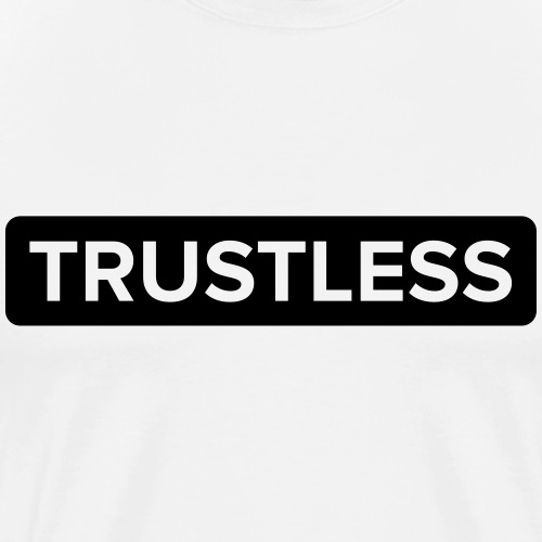 Trustless | Black - Men's Premium T-Shirt