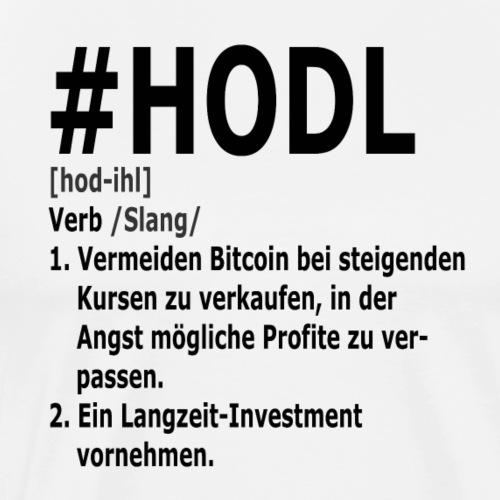 Hashtag Hodl - Bedeutung Wörterbuch - Männer Premium T-Shirt