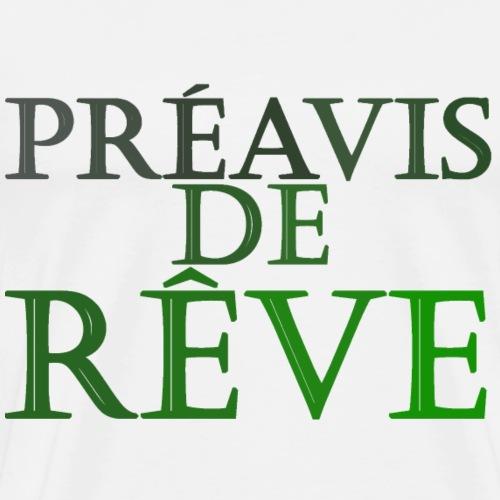préavis de rêve (vert) - T-shirt Premium Homme