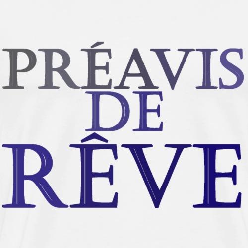 préavis de rêve (bleu) - T-shirt Premium Homme