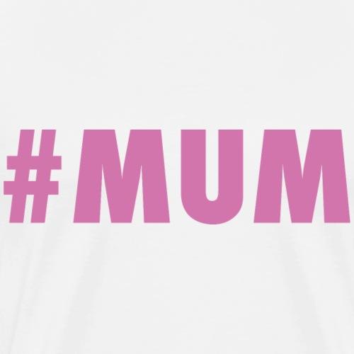 #MUM - T-shirt Premium Homme