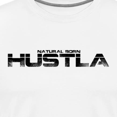 Natural Born Hustla - Men's Premium T-Shirt