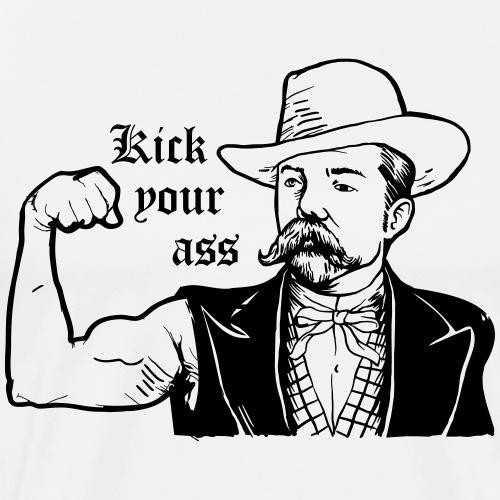 Kick Your Ass - Mannen Premium T-shirt