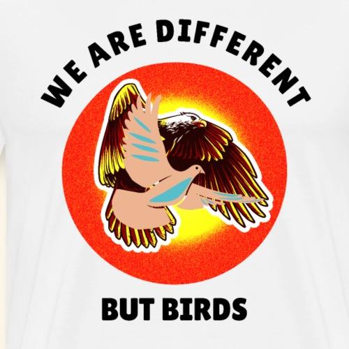 Vogel, Adler, Taube ungleich, aber können fliegen - Männer Premium T-Shirt