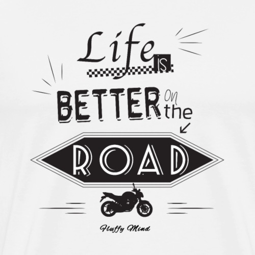 Moto - Life is better on the road - T-shirt Premium Homme