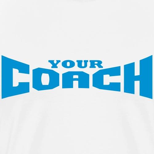 YOUR COACH by Florian VIRIOT - T-shirt Premium Homme