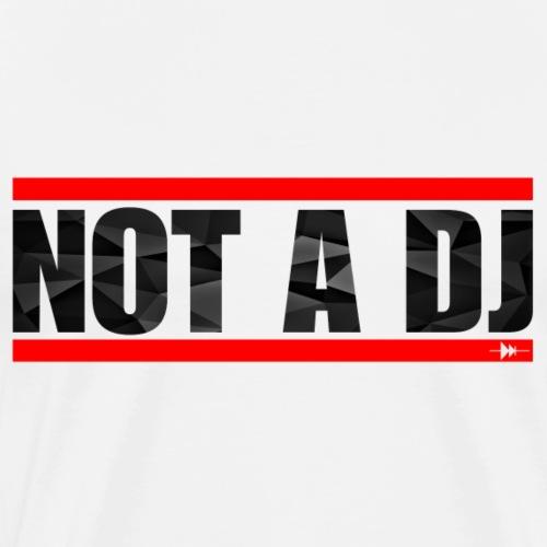 Not A DJ - red - T-shirt Premium Homme