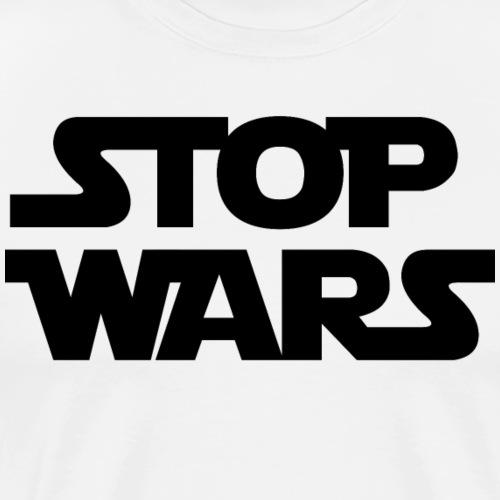 Stop Wars (black) - T-shirt Premium Homme
