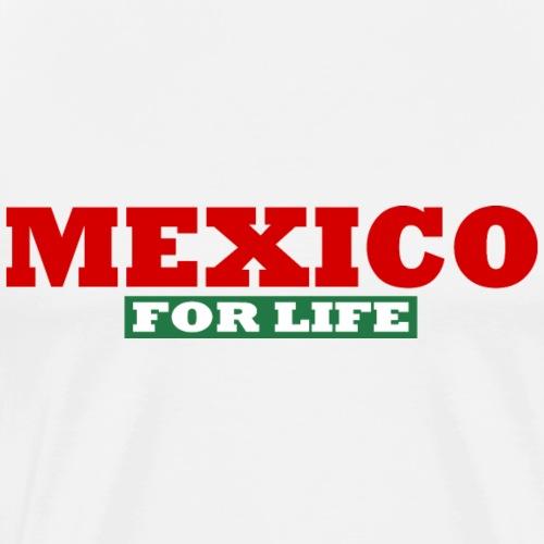 Mexico FÜRS LEBEN - Männer Premium T-Shirt