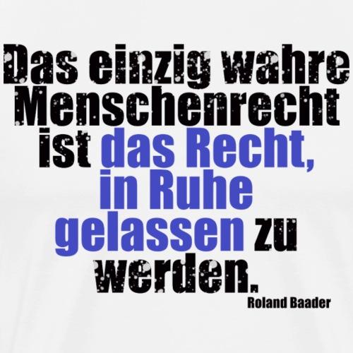 Menschenrecht Baader Zita - Männer Premium T-Shirt