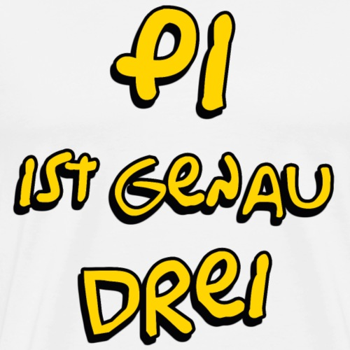 Pi ist genau Drei - Männer Premium T-Shirt