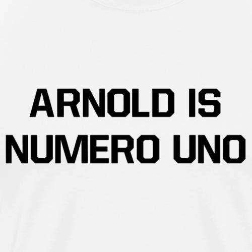 Arnold Is Numero Uno - Men's Premium T-Shirt