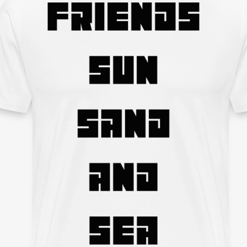 Friends sun, sand and sea - Männer Premium T-Shirt