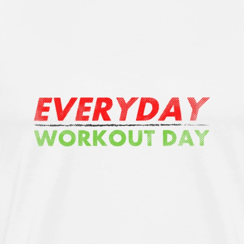Everyday Workout Day | Washed Out Style - Men's Premium T-Shirt