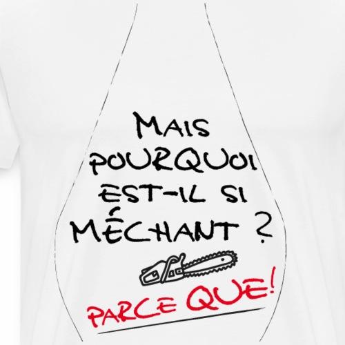 Parce que ! - T-shirt Premium Homme