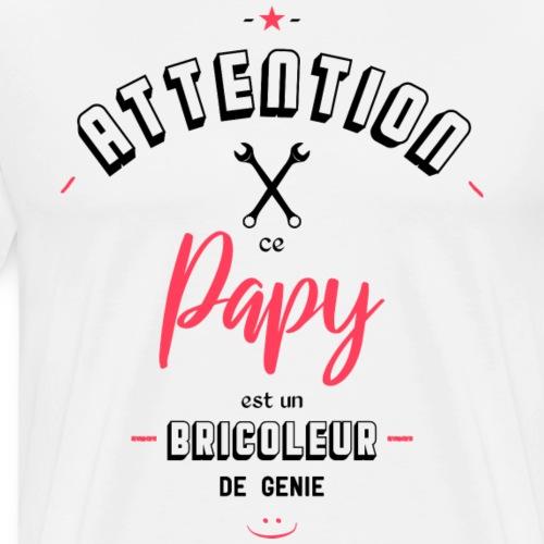 Attention ce papy est un bricoleur de genie - T-shirt Premium Homme