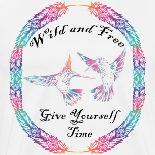 Color Feathers Wild and Free Give Yourself Time - Men's Premium T-Shirt