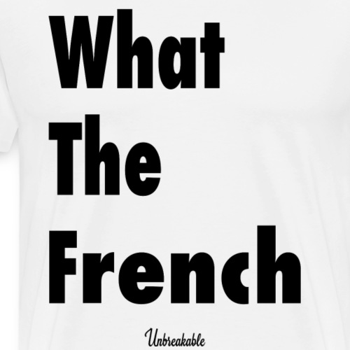 What The French - T-shirt Premium Homme
