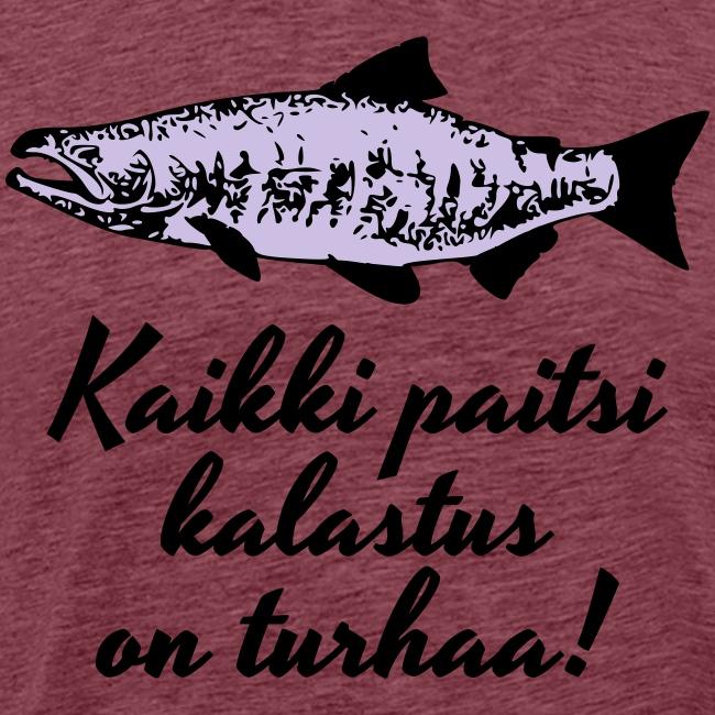 Kaikki paitsi kalastus on turhaa kaksi väriä