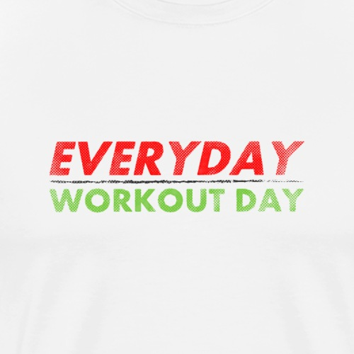 Everyday Workout Day   Washed Out Style - Men's Premium T-Shirt
