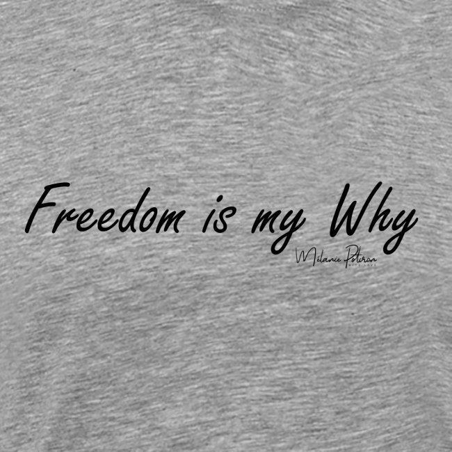 Freedom is my why