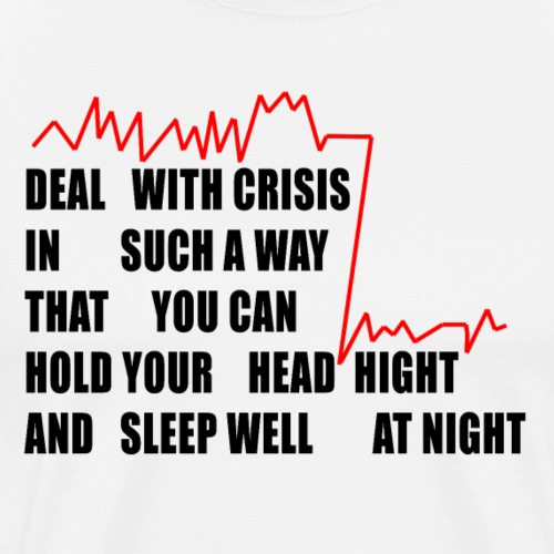 DEAL WITH CRISIS T SHIRT - T-shirt Premium Homme